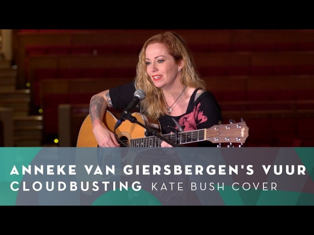 Anneke van Giersbergens VUUR - Cloudbusting (Kate Bush cover)