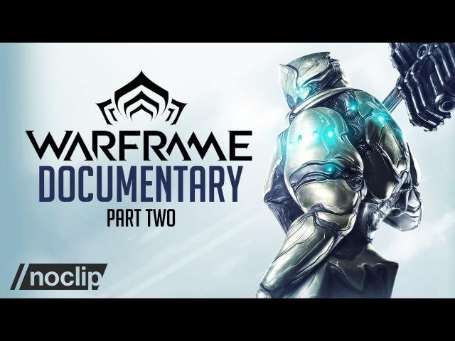 Warframe Documentary (Part Two) - The Story of Warframe