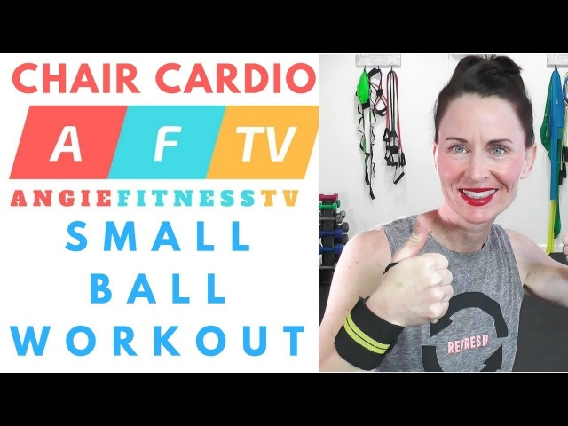 CHAIR CARDIO Small Ball Workout Seated Chair Exercises Flexibility Workout AngieFitnessTV