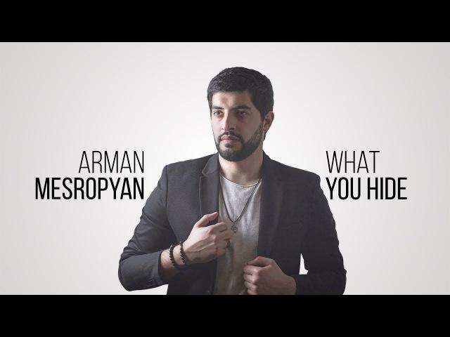 Arman Mesropyan What You Hide Армения 2018 нац отбор