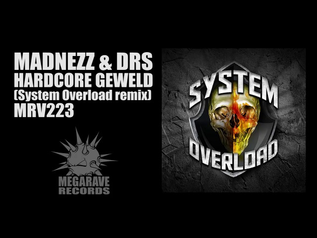 Madnezz DRS - Hardcore Geweld System Overload Remix