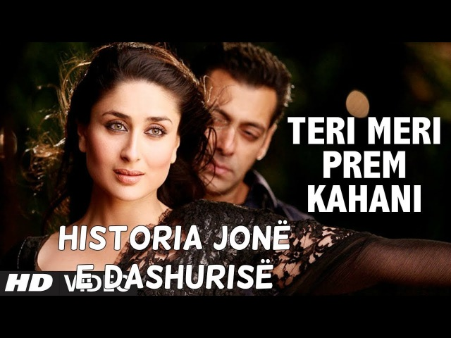 Teri Meri Prem Kahani ( Historia jonë e dashurisë )   Bodyguard   Salman khan, Kareena Kapoor