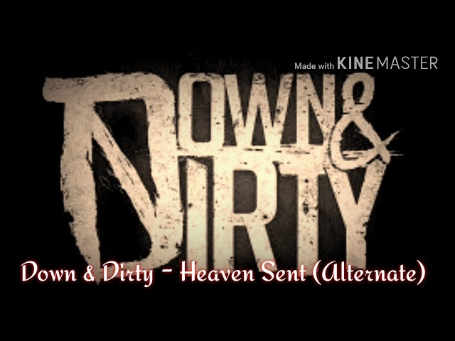 Down Dirty - Heaven Sent (ALTERNATE VERSION) (Official)