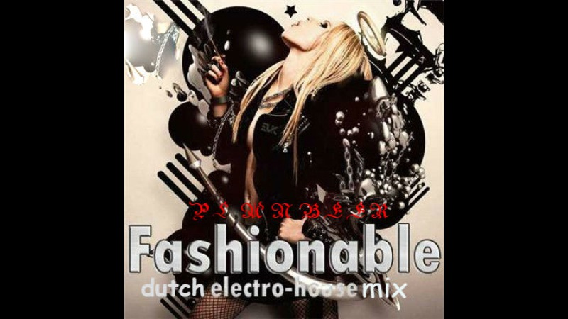 Fashionable Dutch Electro House Mix ( от PLANBEERa )