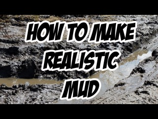 How to create realistic mud (updated)