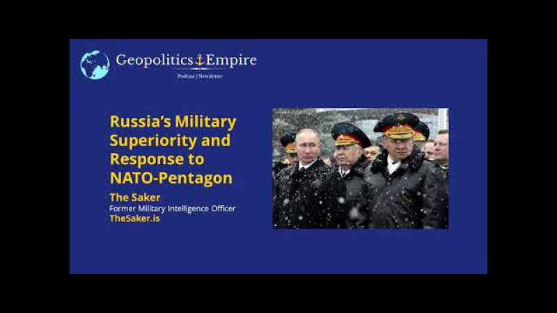 (182) The Saker: Russia's Military Superiority and Response to NATO-Pentagon - YouTube