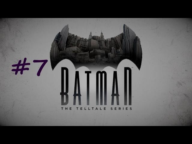 ЛЕЧЕБНИЦА АРКХЭМ| Batman Telltale 7 (ЭПИЗОД 4)