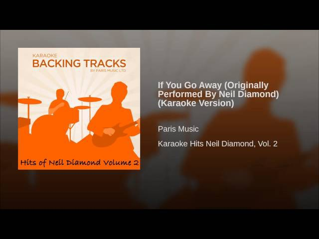 If You Go Away (Originally Performed By Neil Diamond) (Karaoke Version)