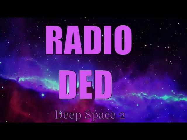 Radio DeD - Deep Space 2 (Non-Stop)