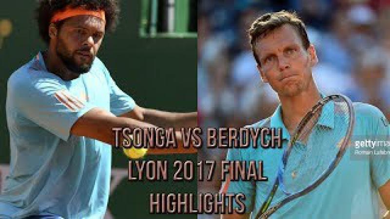 Jo-Wilfried Tsonga Vs Tomas Berdych - Lyon 2017 Final (Highlights HD)