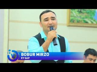 Bobur Mirzo - Ey gap | Бобур Мирзо - Эй гап (jonli ijro) 2017