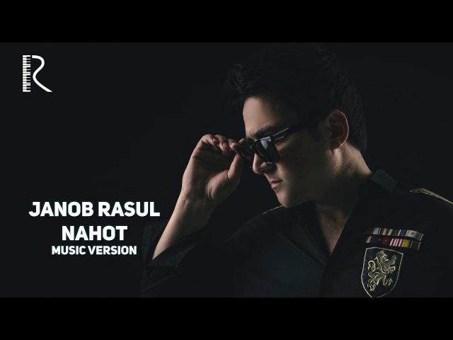 Janob Rasul - Nahot | Жаноб Расул - Нахот (music version)