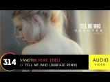 Vanotek feat. Eneli - Tell Me Who (Dubfaze Remix) Official Audio Video HQ
