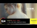 Vanotek feat. Eneli - Tell Me Who Dubfaze Remix Official Audio Video HQ