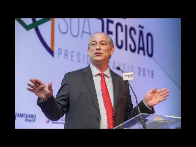 Presidenciáveis 2018 | Ciro Gomes na Amcham Brasil