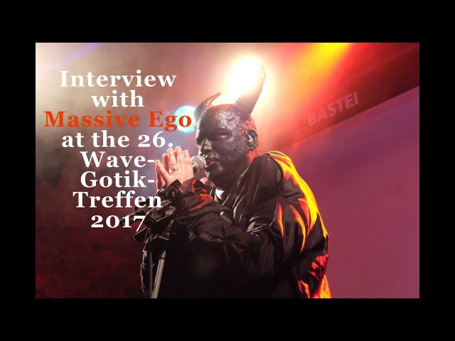 Massive Ego Interview at WGT 2017