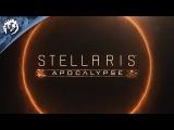 Stellaris: Apocalypse - Expansion Reveal Teaser