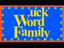 The UCK Word Family