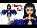 How to Harpy inspired Doll - Girl / Bird Hybrid Monster High Repaint Tutorial
