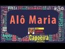 Alô Maria , Mestre Camisa, ABADÁ - Capoeira Song