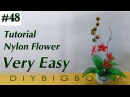 Nylon stocking flowers tutorial 48, How to make nylon stocking flower step by step