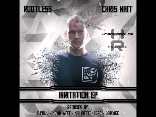 Rootless Chris Nait - Irritation (Darmec Remix)/Раздражение
