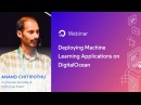 Deploying Machine Learning Applications on DigitalOcean Webinar by Anand Chitipothu
