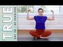 Истина - День 28 - Будьте бесстрашны. TRUE - Day 28 - BE FEARLESS Yoga With Adriene