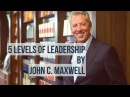 The 5 Levels of Leadership JohnMaxwell Hone Your Leadership Skills