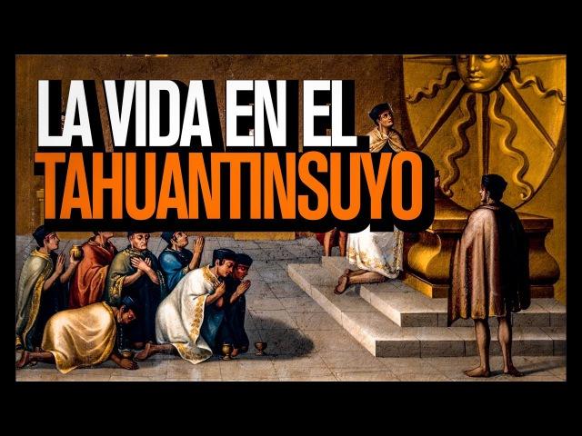 Vida cotidiana en el imperio del Tahuantinsuyo (Los Incas)