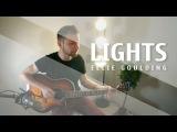 LIGHTS — ELLIE GOULDING ACOUSTIC GUITAR COVER