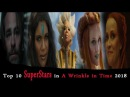 Top 10 SuperStars in A Wrinkle in Time amazing 2018