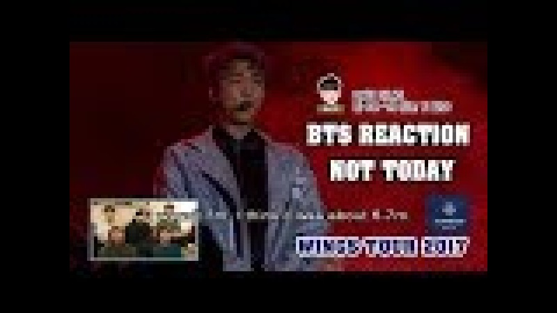[ENG/VIET SUB] BTS Reaction NOT TODAY - WINGS TOUR 2017