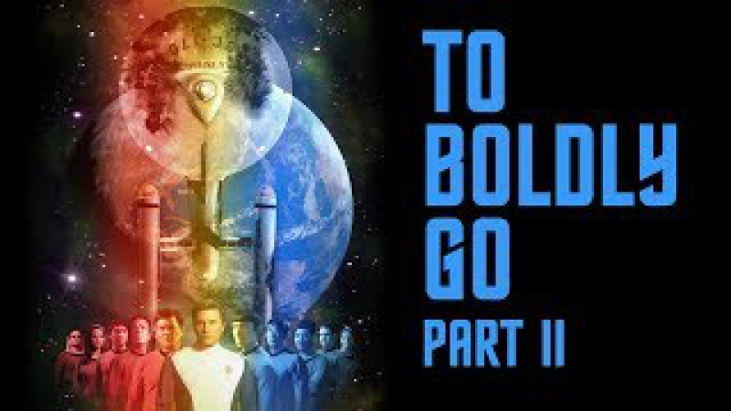 Star Trek Continues E11 To Boldly Go: Part II (HQ version)