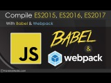 Use Babel &amp Webpack To Compile ES2015 - ES2017
