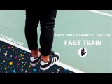 Vndy Vndy &amp Dzasko - Fast Train ft. Philly K (The Future House Music 2018) 2VNDY Records