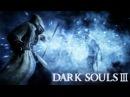 Dark Souls 3 Как я вернулся в игру