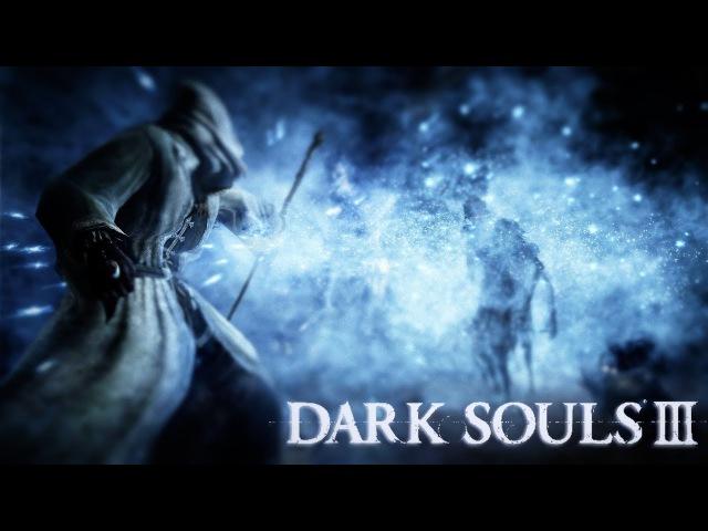 Dark Souls 3 : Как я вернулся в игру...