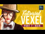 [ Photoshop Tutorial ] Vector Vexel Potrait - Part 7 HAIR