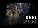 Quake Champions Keel Story Trailer