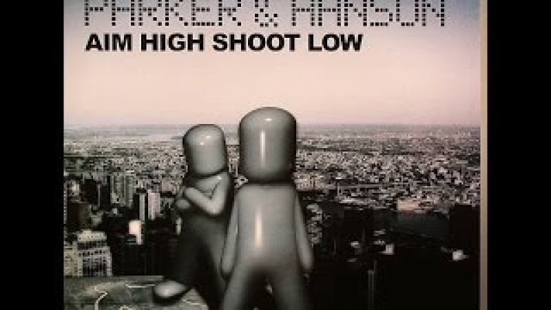 Parker Hanson – Aim High Shoot Low (Vocal Mix)