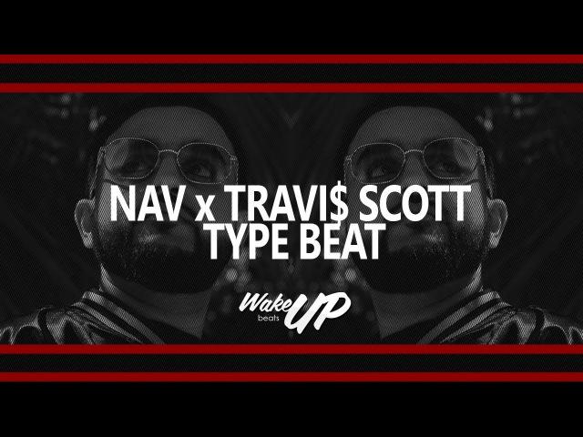 [FREE] NAV Type Beat - Beibs In The Trap Ft. Travi$ Scott | Free Type Beat I Trap Instrumental