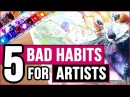 5 BAD HABITS that make Artists DEPRESSED