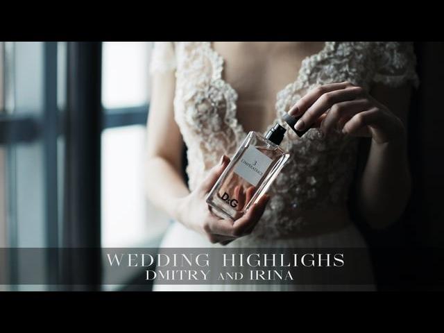 WEDDING HIGHLIGHTS DmitryIrina