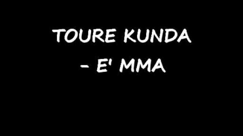 TOURE KUNDA - E MMA