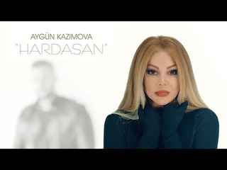 Aygun Kazimova - Hardasan (Official Music Video) 2018