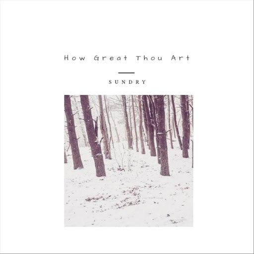 Sundry альбом How Great Thou Art