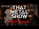 TMS (S07E06) - Matt Sorum