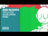 Armin van Buuren - This Is A Test (Julian Jordan Remix).mp4