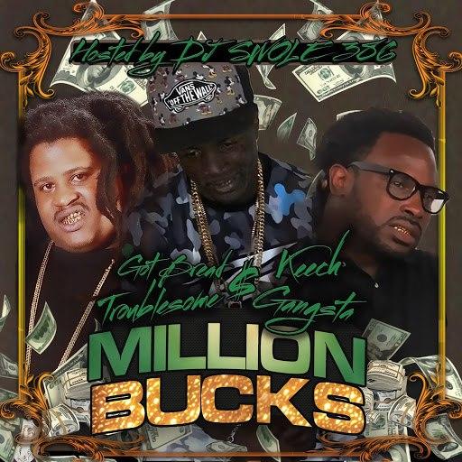 Gangsta альбом Million Bucks (feat. Got Bread, Keech & Troublesome)